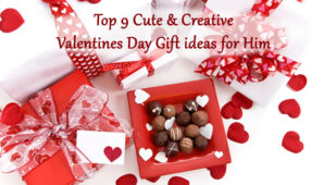 Top 9 Cute & Creative Valentine's Day Gifts for Him