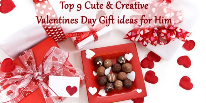 Top 9 cute creative valentine 39 s day gifts for him for Best gift this valentine day