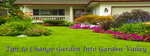 Tips to change Gaarden Into Garden Valley
