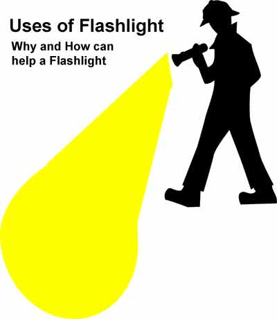 uses of flashlight