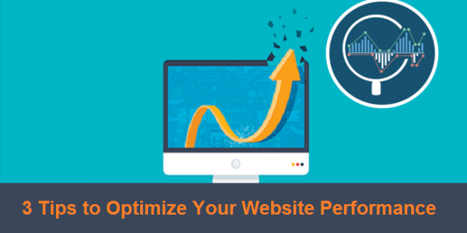 3 Tips to Optimize Your Website Performance - GroundReport