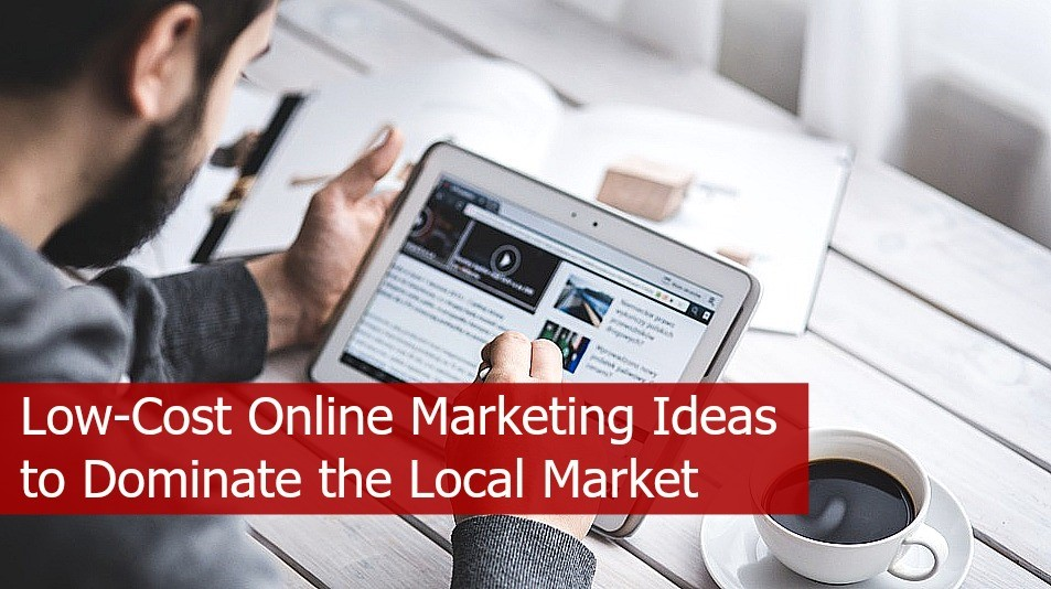Low cost online marketing ideas to dominate the local for Arredamento low cost on line