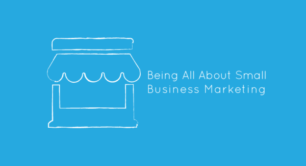 How A Small Business Should Be Marketed Today