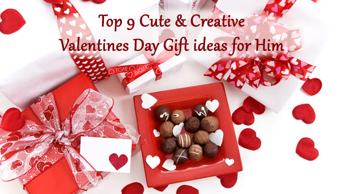 Top 9 cute creative valentine 39 s day gifts for him for Cute valentines day gifts for men
