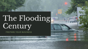 The Flooding Century: Why Your Business Needs to Be Prepared